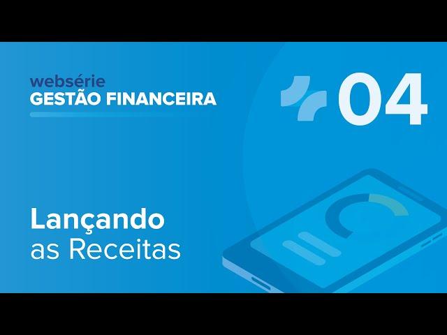 Aula 04: Gestão Financeira com iClinic – Lançando as Receitas