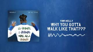 YNW Melly - Why You Gotta Walk Like That [Official Audio]