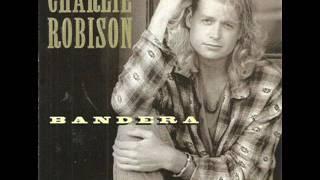 Charlie Robison ~  Desperate Times