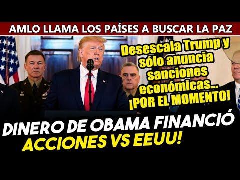 Trump no escala! y responde con acciones económicas y que gobierno Obama financió actos contra EEUU