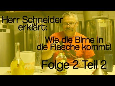 Herr Schneider erklärt: Wie die Birne in die Flasche kommt! Folge 2 - Teil 2