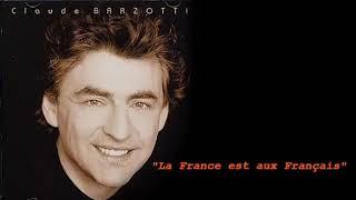 """Claude Barzotti """" La France Est Aux Français """""""
