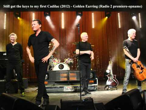 Golden Earring - 'Still got the keys to my first Cadillac' (2012)