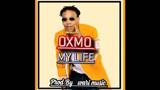 OXMO MY LIFE SON OFFICIEL