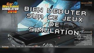 Car mechanic simulator 2018 tuto bien commencer
