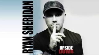 Ryan Sheridan - Upside Down