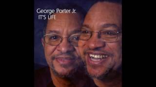 George Porter Jr. - I Get High