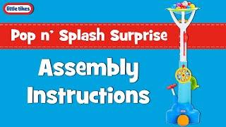 Pop n' Splash Surprise | Little Tikes | Assembly Instructions