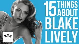 15 Things You Didnt Know About Blake Lively