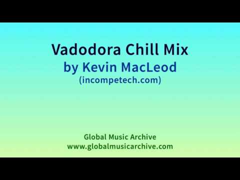 Vadodora Chill Mix By Kevin MacLeod 1 HOUR Mp3
