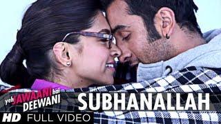"""""""Subhanallah Yeh Jawaani Hai Deewani"""" Full Video Song"""