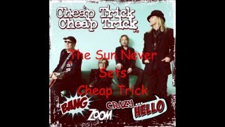 The Sun Never Sets Cheap Trick