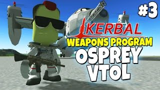 Kerbal Weapons Program #3 - Osprey VTOL
