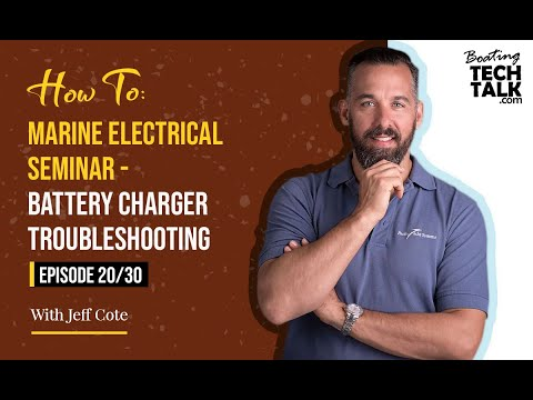 How To: Marine Electrical Seminar - Battery Charger Troubleshooting - Episode 20
