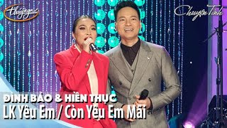 Đình Bảo & Hiền Thục - LK Yêu Em & Còn Yêu Em Mãi | Live Show Đình Bảo