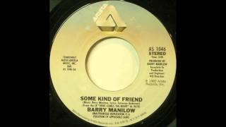 Barry Manilow - Some Kind of Friend (single mix)