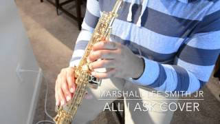 All I Ask - Soprano Saxophone Cover - Marshall Lee Smith Jr