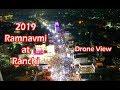 भगवा रंग में रंगा राँची रामनवमी के अवसर पर (Drone View) 2019