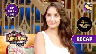 The Kapil Sharma Show Season 2 | दी कपिल शर्मा शो सीज़न 2 | Ep 152 & Ep 153 | RECAP