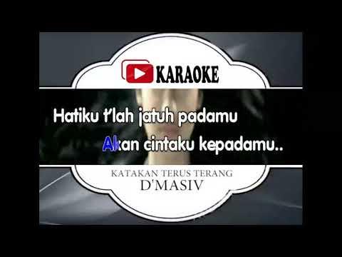 Lagu Karaoke D MASIV - KATAKAN TERUS TERANG (POP INDONESIA) | Official Karaoke Musik Video