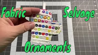 Using Fabric Selvages To Make Christmas Ornaments