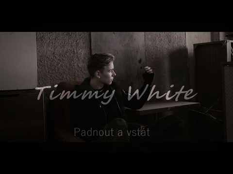Timmy White - Padnout a vstát (Official video)