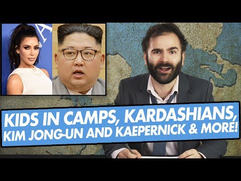 Kids in Camps, Kardashians, Kim Jong-Un, Kaepernick & More - SOME MORE NEWS