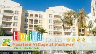 Vacation Village at Parkway - Orlando Hotels, Florida