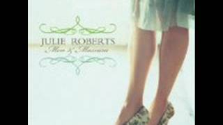 Julie Roberts ~ Chasin' Whiskey