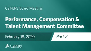 Performance, Compensation & Talent Management Committee - Part 2 on February 18, 2020