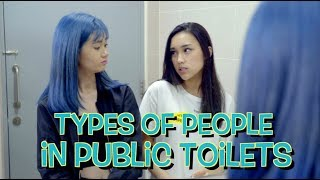 TYPES OF PEOPLE IN PUBLIC TOILETS