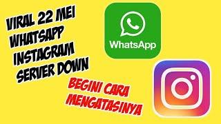 22Mei2019🔥Cara Mengatasi WA, Instagram, Medsos Yang Down Server