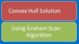Programming Interview: Convex Hull Graham's Scan Algorithm
