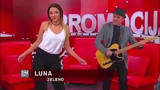 LUNA - ZELENO - Promocija - (Tv DM SAT 2017)