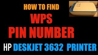 How To Find WPS PIN NUMBER of HP Deskjet 3632 All-In-Printer | review.