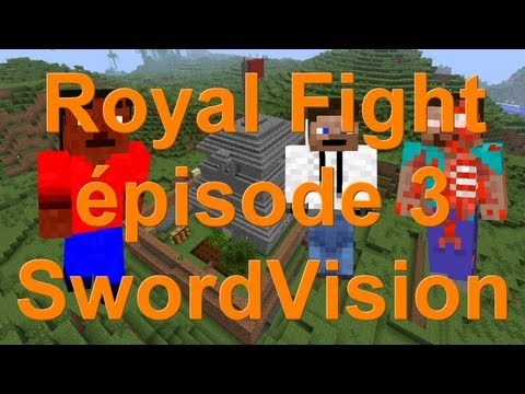 Royal Fight épisode 3 - SwordVision