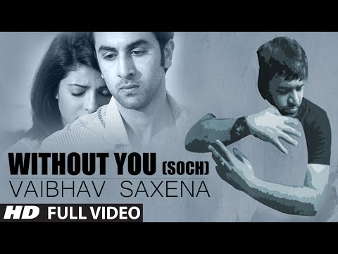 Without You (Soch) Ft Hardy Sandhu  Vaibhav Saxena