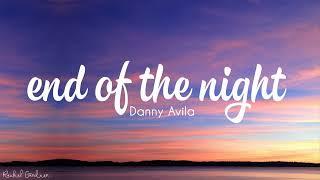 Danny Avila   End Of The Night (Lyrics)