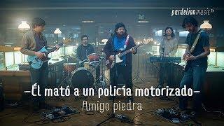 Él Mató A Un Policía Motorizado   Amigo Piedra (Live On PardelionMusic.tv)