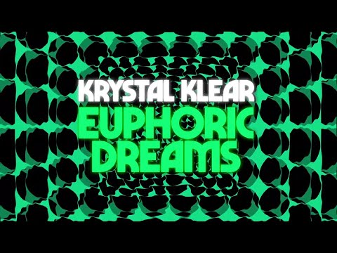 Krystal Klear - Euphoric Dreams [Official Audio]