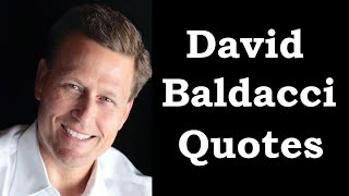 David Baldacci Quotes | Bestselling American Novelist | Author of Absolute Power