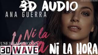 Ana Guerra, Juan Magan - Ni La Hora   3d    Use Headphones