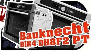 Neuer BAUKNECHT Einbau-BACKOFEN BIR4 DH8F2 PT / Selbstreinigend / KEiN Aufheizen  (ERSTEiNDRUCK)