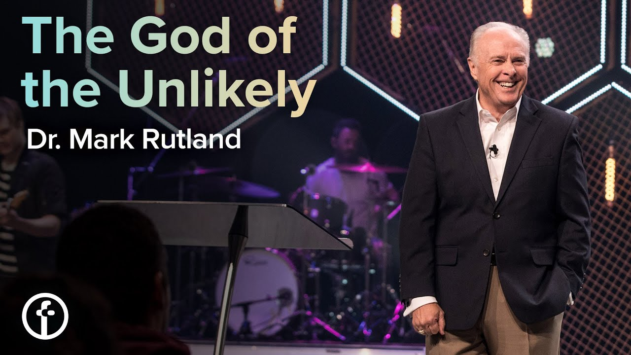 The God of the Unlikely  by  Dr. Mark Rutland