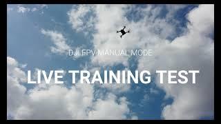 Dji FPV Manual Mode Live Training