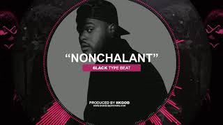 • NONCHALANT • 6LACK Type Beat 2018 • New Instru Rnb Trap Rap Instrumental Beats •