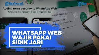 WhatsApp Versi Desktop dan Web Wajib Pakai Fitur Sidik Jari, Begini Caranya