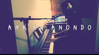 Aha Ki Anondo Akashe Batashe (Cover) in Piano