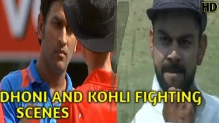 Dhoni and Kohli fighting scenes You wouldn