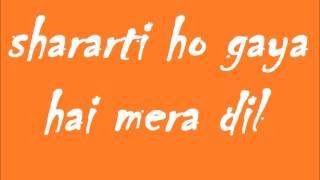 shararti ho gaya hai mera dil-lyrics rohit - YouTube